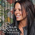 Sara Evans A Little Bit Stronger