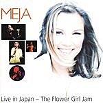 Meja Live In Japan - The Flower Girl Jam