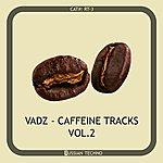 Vadz Caffeine Tracks Vol. 2
