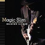 Magic Slim & The Teardrops Raising The Bar
