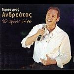 Gerasimos Andreatos 10 Hronia Live