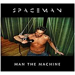 Spaceman Man The Machine
