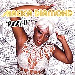 Macka Diamond Money-O