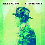 Matt Costa Witchcraft