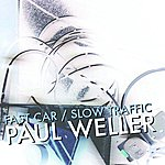 Paul Weller Fast Car / Slow Traffic