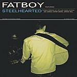 Fatboy Steelhearted