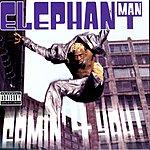 Elephant Man Comin' 4 You!