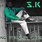 S.K. No Turning Back