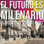 Aleks Syntek El Futuro Es Milenario