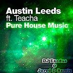Austin Leeds Pure House Music
