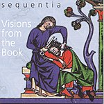 Sequentia Visions From The Book