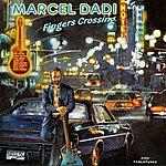 Marcel Dadi Fingers Crossing