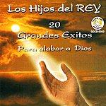 Los Hijos Del Rey 20 Grandes Exitos Para Alabar A Dios