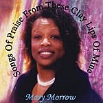 Mary Morrow Songs Of Praise From These Clay Lips Of Mine