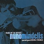 Nuno Mindelis Blues On The Outside