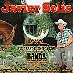 Javier Solís Javier Solis - Sus Grandes Exitos Con Banda