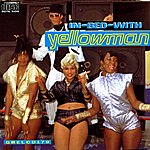 Yellowman In Bed With Yellowman