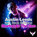 Austin Leeds Staring At The Sun (Feat. Steve Bertrand) (3-Track Maxi-Single)