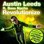 Austin Leeds Revolutionize (Feat. Bass Nacho) (5-Track Maxi-Single)
