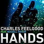 Charles Feelgood Hands (Feat. Russell Taylor) (2-Track Single)