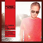 Robbie Rivera Closer To The Sun (Remixes)