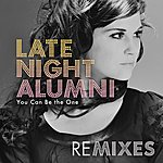 Late Night Alumni You Can Be The One (Remixes)