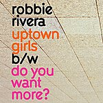 Robbie Rivera Uptown Girls/Do You Want More (4-Track Maxi-Single)