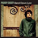 Paddy Casey Bend Down Low