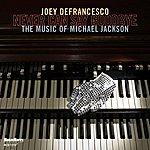 Joey DeFrancesco Never Can Say Goodbye: The Music Of Michael Jackson