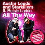 Austin Leeds All The Way (Feat. Betsie Larkin) (5-Track Maxi-Single)