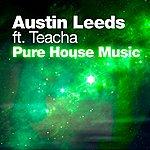 Austin Leeds Pure House Music (Feat. Teacha) (3-Track Maxi-Single)