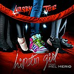 Larry Tee Hipster Girl (Feat. Mel Merio) (3-Track Maxi-Single)