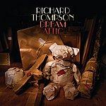 Richard Thompson Dream Attic