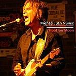 Michael Juan Nunez Hoodoo Moon