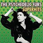 The Psychedelic Furs The Psychedelic Furs Superhits