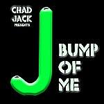 J. Bump Of Me (Chad Jack Presents J)