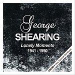 George Shearing Lonely Moments (1941 - 1950)