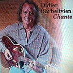Didier Barbelivien Didier Barbelivien Chante