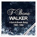 T-Bone Walker I Got A Break Baby (1929 - 1953)