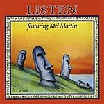 Mel Martin Listen
