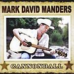 Mark David Manders Cannonball
