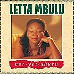 Letta Mbulu Not Yet Uhuru