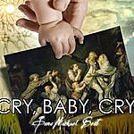 Gene Michael Best Cry, Baby, Cry (2010) - Single