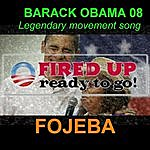 Fojeba Fired Up! Ready To Go!