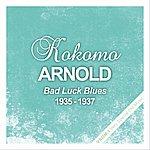 Kokomo Arnold Bad Luck Blues (1935 - 1937)