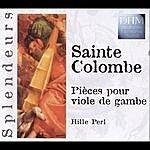 Hille Perl Sainte Colombe: Pièces Pour Viole De Gambe