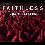 Faithless Music Matters