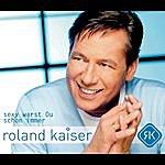 Roland Kaiser Sexy Warst Du Schon Immer
