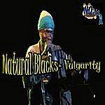 Natural Black Vulgarity