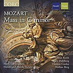 Harry Christophers Mozart: Mass In C Minor, K 427